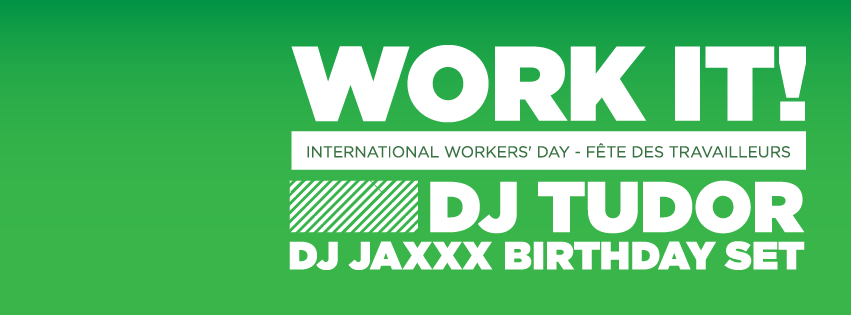 WORK IT! featuring DJ TUDOR and DJ JAXXX at THE LOCAL COMPANY | MAY 4